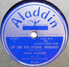 AMOS MILBURN 78 Let me go home whiskey / Three times a fool ALADDIN R&B vs181
