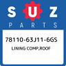 78110-63J11-6GS Suzuki Lining comp,roof 7811063J116GS, New Genuine OEM Part