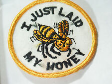 I Just Laid My Honey Bee Saying Patch (#4826) *