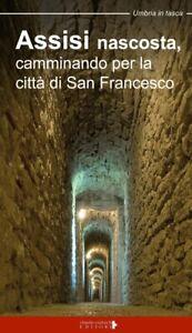 Assisi nascosta, camminando per la città di San Francesco