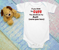 If you think Im cute Auntpersonalized custom  funny cute infant bodysuit unisex