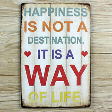 PLACA POSTER METAL  21 x 15 HAPPINESS IS NOT A DESTINATION IT IS A WAY OF LIFE