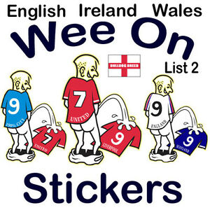 car sticker football wee-pee on your rival teams shirt All UK teams available 2