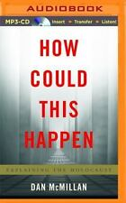 How Could This Happen : Explaining the Holocaust by Dan McMillan (2015, MP3...