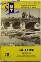 BT Bibliothèque de Travail n° 236 le fleuve La LOIRE géo revue scolaire en 1968