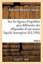 Sur les Figures d'Equilibre Peu Differentes des Ellipsoides d'une Masse...