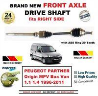 FOR PEUGEOT PARTNER Origin 1.1 1.4 1996-2011 1x NEW FRONT AXLE RIGHT DRIVESHAFT