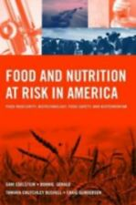 Food And Nutrition At Risk In America: Food Insecurity, Biotechnology, Food Safe