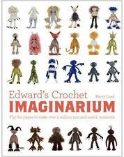 Edward's Crochet Imaginarium : Flip the Pages to Make over a Million...