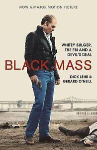 Black Mass : Whitey Bulger, the FBI and a Devil's Deal, Paperback by Lehr, Di...