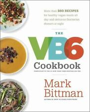 The VB6 Cookbook: More than 350 Recipes for Healthy Vegan Meals All Day and Deli