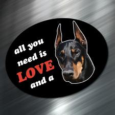 "(1) All you need is love & Doberman Pinscher Dog Sticker Window Decal Akc 3""x4"""