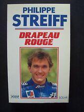 """(Formule 1) - Philippe Streiff  """"Drapeau Rouge"""" / éd. Solar - 1992   (illustré)"""
