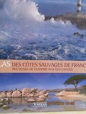 LIVRE : L'atlas Les Côtes Sauvages De France ; Des Dunes De Flandre Aux Iles Lav