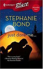 Blaze: Just Dare Me... 282 by Stephanie Bond (2006, Paperback)