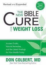 The New Bible Cure for Weight Loss : Ancient Truths, Natural Remedies, and...