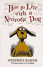 How to Live with a Neurotic Dog by Stephen Baker (1994, Hardcover) NEW BOOK