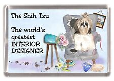 "Shih Tzu Dog Fridge Magnet ""Greatest Interior Designer"" by Starprint"