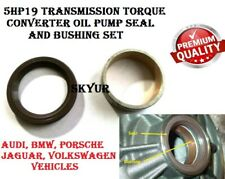 5HP19 Transmission Torque Converter Oil Pump Seal & Bushing VW Porsche Audi BMW