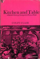 Clair, Colin KITCHEN & TABLE - A BEDSIDE HISTORY OF EATING IN THE WESTERN WORLD