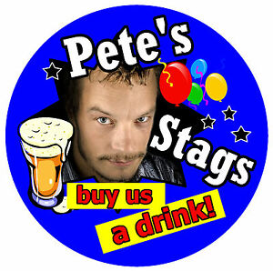 14 X STAG PARTY BADGES (BUY US A DRINK - BIG PERSONALISED BADGE, PHOTO - NEW