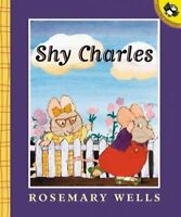 Shy Charles, Paperback by Wells, Rosemary, Brand New, Free shipping in the US