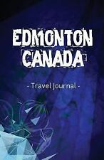 Edmonton Canada Travel Journal : Lined Writing Notebook Journal for Edmonton...