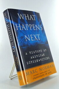 Marc NORMAN / Movies WHAT HAPPENS NEXT A History of American Screenwriting 1st