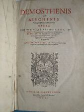 WOLF / DEMOSTHENE et ESCHINE oratorum opera, 1607. In folio latin/grec