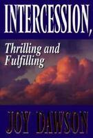 Intercession, Thrilling and Fulfilling [Nov 01, 1997] Dawson, Joy