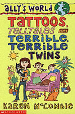 Tattoos, Telltales and Terrible, Terrible Twins (Ally's World), Karen McCombie |