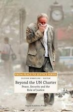 From Peace to Justice: Beyond the un Charter : Peace, Security and the Role...