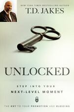 Unlocked: Step into Your Next-Level Moment, Jakes, T. D., Paperback