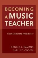 Becoming a Music Teacher: From Student to Practitioner: By Hamann, Donald L.,...