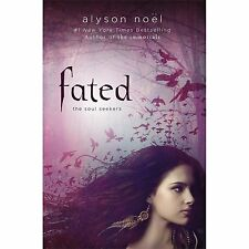 Soul Seekers: Fated 1 by Alyson Noël (2012, Paperback)