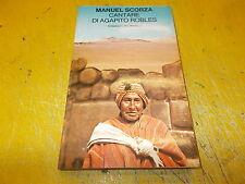 MANUEL SCORZA:CANTARE DI AGAPITO ROBLES.NARRATORI FELTRINELLI 262.OTTOBRE 1979