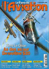 Le Fana de l'Aviation N°602 - Pierre le Gloan As des As sur Dewoitine 520