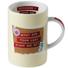 Because I Said So A25106 What Did Your Last Slave Die of Mug