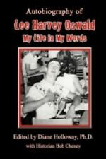 Autobiography of Lee Harvey Oswald : My Life in My Words by Diane Holloway...