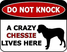 Do Not Knock A Crazy Chessie Lives Here Silhouette Laminated Dog Sign