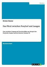 Das Pferd Zwischen Ponyhof und Lasagne by Kirsten Stamer (2013, Paperback)