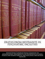 Deaths From Restraints In Psychiatric Facilities by