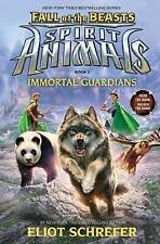 Fall of the Beasts - Immortal Guardians Spirit Animal #1 by Eliot Schrefer