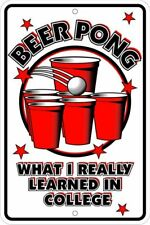Beer Pong - What I Really Learned in College - 8x12 metal sign -