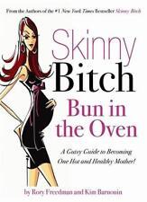 Skinny Bitch Bun in the Oven von Rory Freedman und Kim Barnouin (2008, Taschenbu