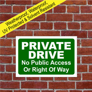 Private Drive no public access or right of way sign 9589 Waterproof Notices