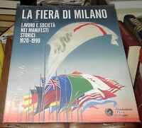 La fiera di Milano. Lavoro e società nei manifesti storici 1920-1990. Ediz....