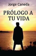 Prólogo a Tu Vida by Jorge Caneda (2014, Paperback)