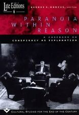 Paranoia within Reason: A Casebook on Conspiracy as Explanation Late Editions: