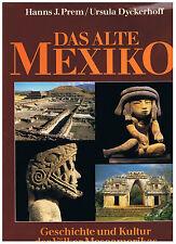 Das alte Mexico - Geschichte und Kultur der Völker Mesoamerikas -